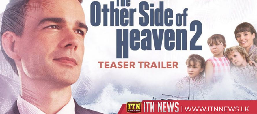 """The Other Side of Heaven 2: Fire of Faith""  will be released this Friday"