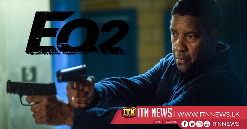 """The Equalizer 2"" scheduled to be released this Friday"